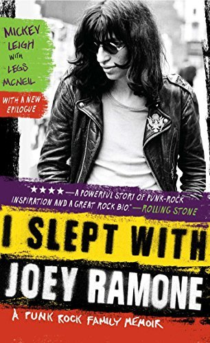 Mickey Leigh I Slept With Joey Ramone A Punk Rock Family Memoir