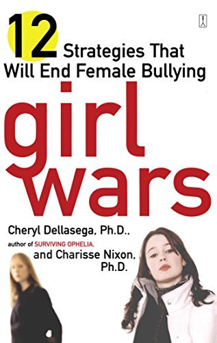 Cheryl Dellasega Girl Wars 12 Strategies That Will End Female Bullying Original
