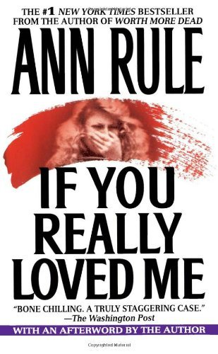 Ann Rule If You Really Loved Me