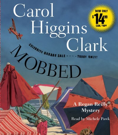 Carol Higgins Clark Mobbed A Regan Reilly Mystery