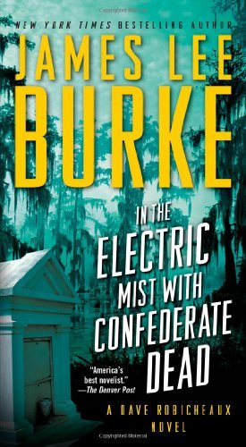 James Lee Burke In The Electric Mist With Confederate Dead