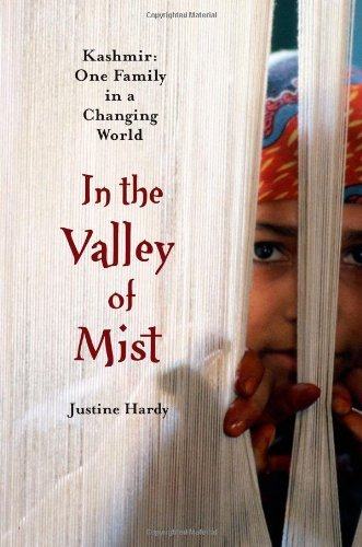 Justine Hardy In The Valley Of Mist Kashmir One Family In A Changing World
