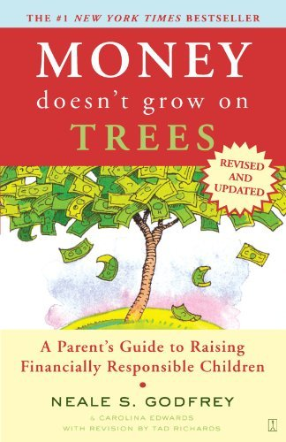 Neale S. Godfrey Money Doesn't Grow On Trees A Parent's Guide To Raising Financially Responsib