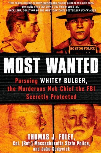 Thomas J. Foley Most Wanted Pursuing Whitey Bulger The Murderous Mob Chief T