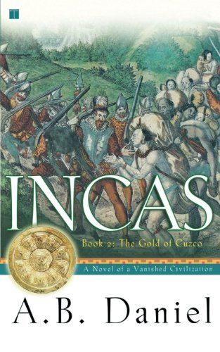 A. B. Daniel Incas Book Ii The Gold Of Cuzco