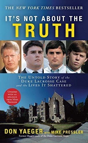 Don Yaeger It's Not About The Truth The Untold Story Of The Duke Lacrosse Case And Th