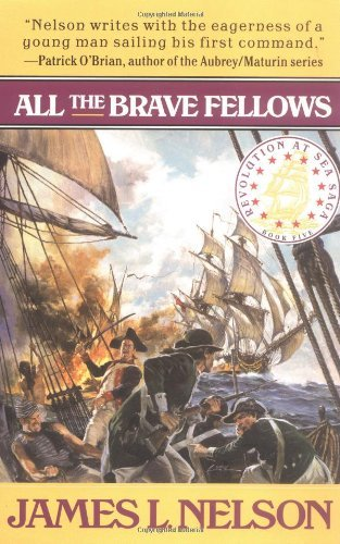 James L. Nelson All The Brave Fellows
