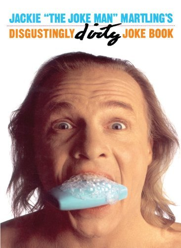 "Jackie Martling Jackie ""the Joke Man"" Martling's Disgustingly Dirt"