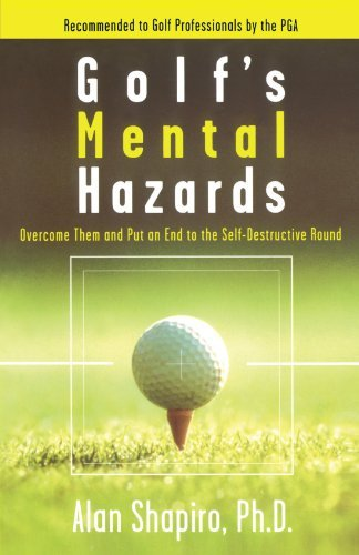 Alan Shapiro Golf's Mental Hazards Overcome Them And Put An End To The Self Destruct Original