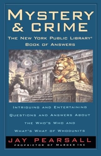 Jay Pearsall Mystery And Crime The New York Public Library Book Of Answers Intr