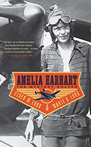 Elgen M. Long Amelia Earhart The Mystery Solved