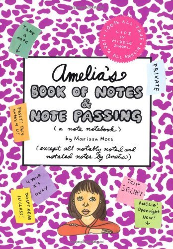 Marissa Moss Amelia's Book Of Notes & Note Passing (a Note Notebook)
