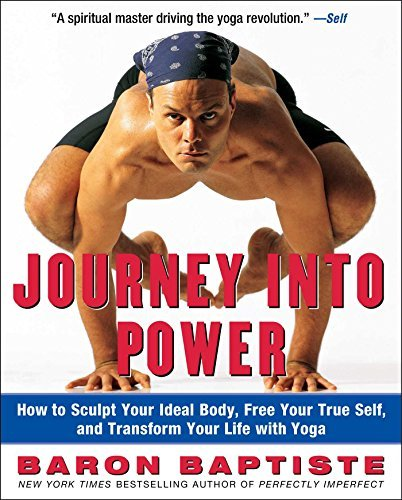 Baron Baptiste Journey Into Power How To Sculpt Your Ideal Body Free Your True Sel