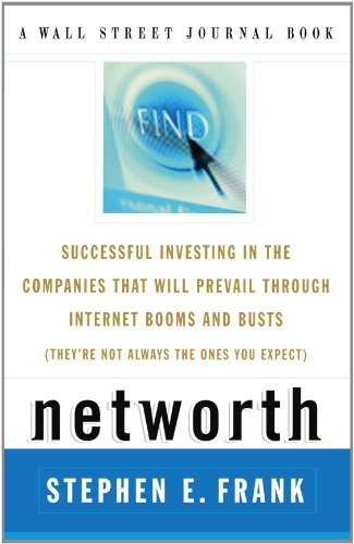 Steven E. Frank Networth Successful Investing In The Companies That Will P