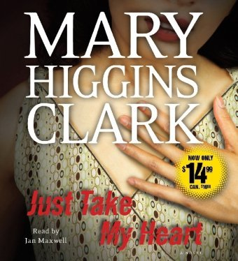 Mary Higgins Clark Just Take My Heart Abridged