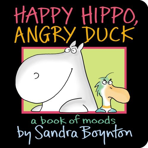 Sandra Boynton Happy Hippo Angry Duck A Book Of Moods