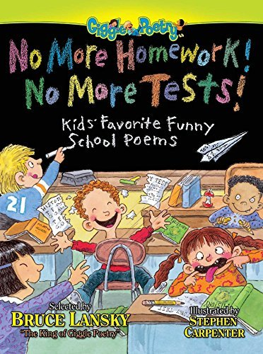 Bruce Lansky No More Homework! No More Tests! Kids Favorite Funny School Poems