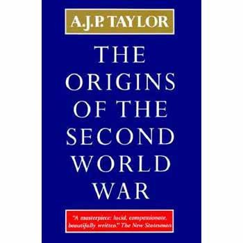 A. J. P. Taylor Origins Of The Second World War