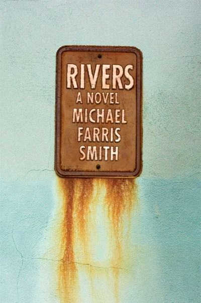Michael Farris Smith Rivers