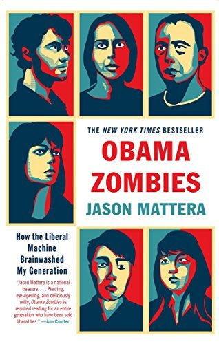 Jason Mattera Obama Zombies How The Liberal Machine Brainwashed My Generation