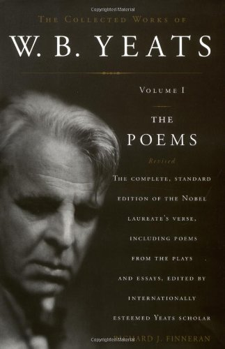 Richard J. Finneran The Collected Works Of W. B. Yeats Volume I The Poems 2nd Edition