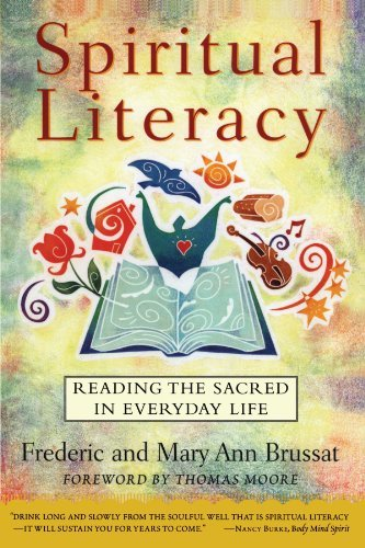 Frederic Brussat Spiritual Literacy Reading The Sacred In Everyday Life