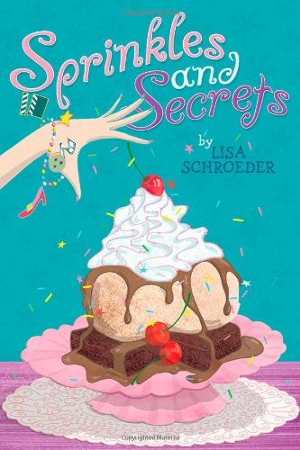 Lisa Schroeder Sprinkles And Secrets