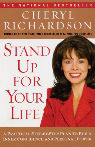 Cheryl Richardson Stand Up For Your Life A Practical Step By Step Plan To Build Inner Conf