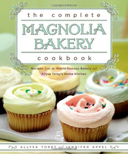 Jennifer Appel The Complete Magnolia Bakery Cookbook Recipes From The World Famous Bakery And Allysa T