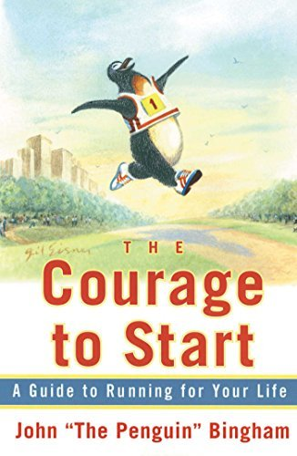"John ""the Penguin Bingham The Courage To Start A Guide To Running For Your Life Original"