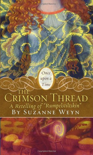"Suzanne Weyn The Crimson Thread A Retelling Of ""rumpelstiltskin"