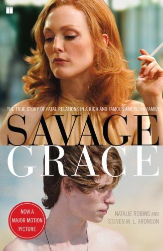 Natalie Robins Savage Grace The True Story Of Fatal Relations In A Rich And F