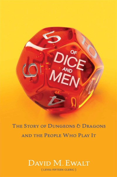 David M. Ewalt Of Dice And Men The Story Of Dungeons & Dragons And The People Wh