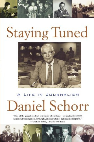 Daniel Schorr Staying Tuned A Life In Journalism