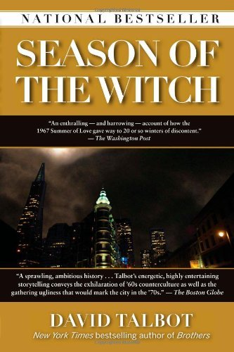 David Talbot Season Of The Witch Enchantment Terror And Deliverance In The City