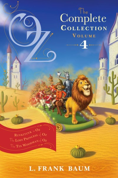 L. Frank Baum Oz The Complete Collection Volume 4 Rinkitink In Oz; The Lost Princess Of Oz; The Tin