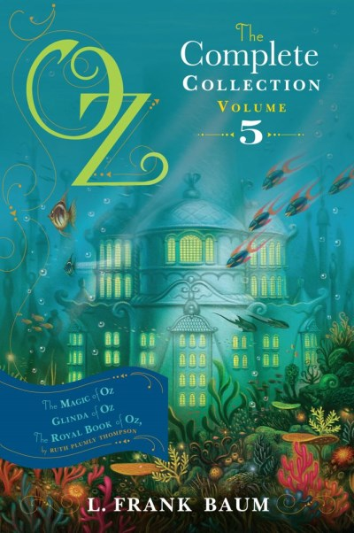 L. Frank Baum Oz The Complete Collection Volume 5 The Magic Of Oz; Glinda Of Oz; The Royal Book Of