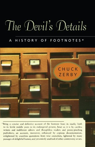 Chuck Zerby The Devil's Details A History Of Footnotes