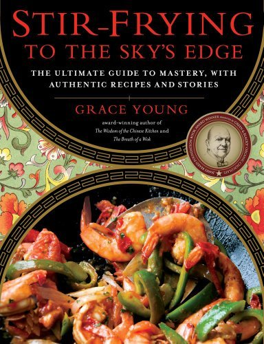 Grace Young Stir Frying To The Sky's Edge The Ultimate Guide To Mastery With Authentic Rec