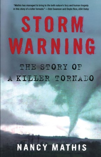 Nancy Mathis Storm Warning The Story Of A Killer Tornado