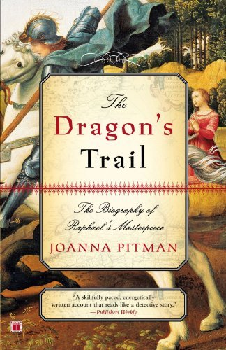 Joanna Pitman The Dragon's Trail The Biography Of Raphael's Masterpiece