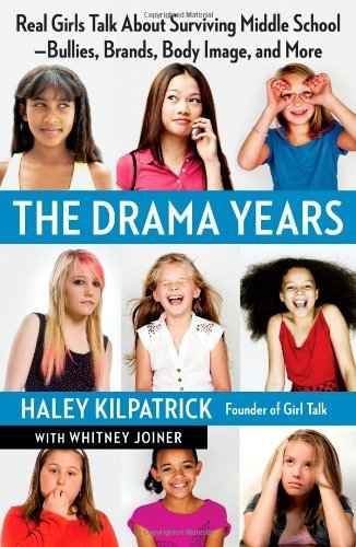 Haley Kilpatrick The Drama Years Real Girls Talk About Surviving Middle School