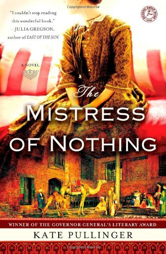 Kate Pullinger The Mistress Of Nothing