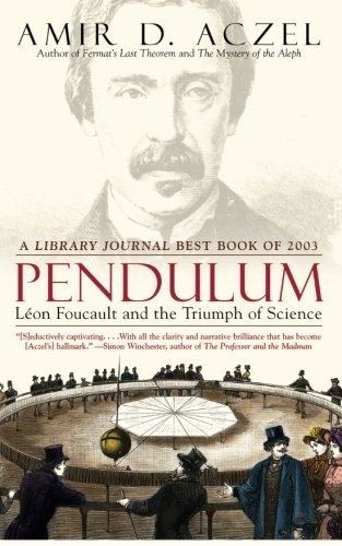 Amir D. Aczel Pendulum Leon Foucault And The Triumph Of Science