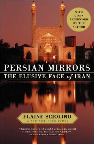Elaine Sciolino Persian Mirrors The Elusive Face Of Iran