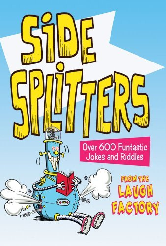 The Laugh Factory Side Splitters Over 600 Funtastic Jokes And Riddles