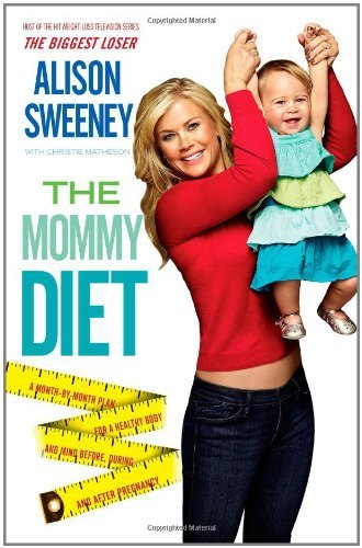 Alison J. Sweeney Mommy Diet The Original