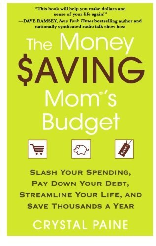 Crystal Paine The Money Saving Mom's Budget Slash Your Spending Pay Down Your Debt Streamli