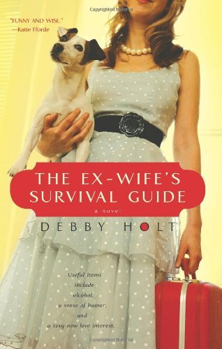 Debby Holt The Ex Wife's Survival Guide