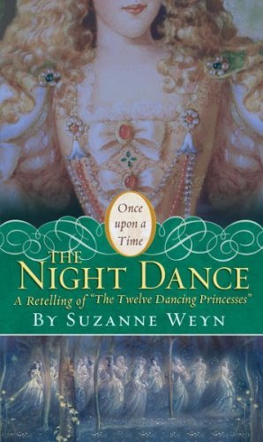 "Suzanne Weyn The Night Dance A Retelling Of ""the Twelve Dancing Princesses"